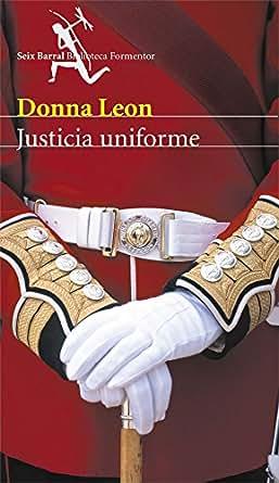 Amazon.com: Justicia uniforme (Spanish Edition) eBook: Donna Leon