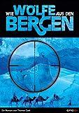 Wie Wölfe aus den Bergen: Folgeroman zu `Nächte des Jägers'