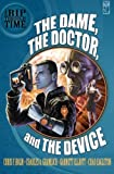 A Rip Through Time: The Dame, the Doctor, and the Device: Volume 1
