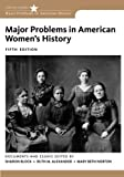 Major Problems in American Womens History (Major Problems in American History Series)