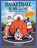 Basketball is My Game (My Game Series)