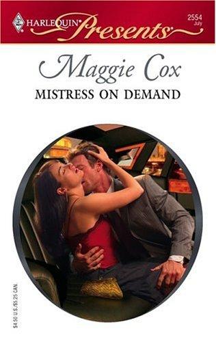 Mistress On Demand (Harlequin Presents), MAGGIE COX