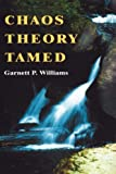 img - for By Garnett P. Williams - Chaos Theory Tamed book / textbook / text book