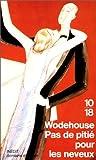 echange, troc P. G. Wodehouse - Pas de pitié pour les neveux