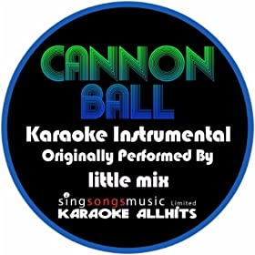 Cannonball (Originally Performed By Little Mix) [Karaoke Instrumental Version]