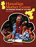 Hawaiian Mother Goose: The Nonsense Rhymes of Tutu Nene