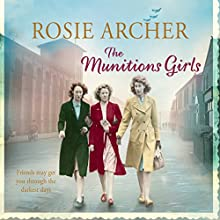 The Munitions Girls (       UNABRIDGED) by Rosie Archer Narrated by Anne Dover
