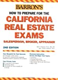 img - for How to Prepare for the California Real Estate Exam: Salesperson, Broker, Appraiser (Barron's How to Prepare for the California Real Estate Exam: Salespe) book / textbook / text book