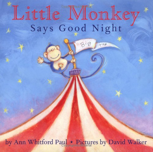 Little Monkey Says Good Night, Ann Whitford Paul, David Walker