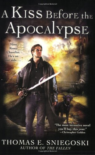 A Kiss Before the Apocalypse (Remy Chandler #1)  - Thomas E. Sniegoski