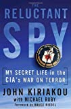 The Reluctant Spy: My Secret Life in the CIA's War on Terror