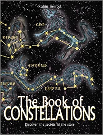 The Book of Constellations: Discover the Secrets in the Stars