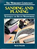 img - for Sanding and Planing: Techniques for Better Woodworking (The Workshop Companion) book / textbook / text book