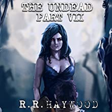 The Undead: Part 7 Audiobook by R. R. Haywood Narrated by Dan Morgan