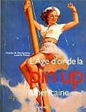 echange, troc Charles G Martignette, Louis K Meisel - L'âge d'or de la pin-up américaine