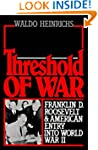 Threshold of War: Franklin D. Rooseve...