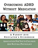 Overcoming ADHD Without Medication: A Parent and Educators Guidebook