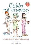 Cuido mi cuerpo/ I Take Care of My Body (Spanish Edition)