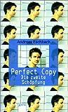 Perfect Copy. Die zweite Schöpfung. ( Ab 12 J.). (3401054252) by Eschbach, Andreas