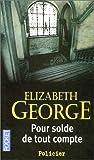 echange, troc Elizabeth George - Pour solde de tout compte