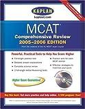 Kaplan MCAT Comprehensive Review with CD-ROM 2005-2006 (Kaplan MCAT Premier Program (W/CD))