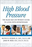 img - for High Blood Pressure: The Black Man and Woman's Guide to Living with Hypertension book / textbook / text book