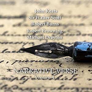 Narrative Verse, Volume 4 | [John Keats, Walter Scott, Michael Brayton, Robert Burns, Robert Browning]