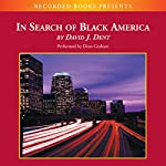 In Search of Black America: Discovering the African-American Dream | David Dent