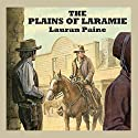 The Plains of Laramie (       UNABRIDGED) by Lauran Paine Narrated by Jeff Harding