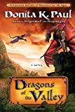 Dragons of the Valley: A Novel (1400073405) by Paul, Donita K.
