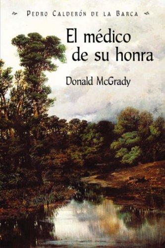 El Medico de Su Honra (Juan de La Cuesta Hispanic Monographs) (Spanish Edition) PDF
