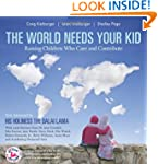 The World Needs Your Kid: Raising Chi...