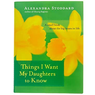Things I Want My Daughter To Know Book
