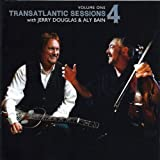 Transatlantic Sessions - Series 4: Volume One