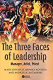 img - for The Three Faces of Leadership: Manager, Artist, Priest 1st edition by Hatch, Mary Jo, Kostera, Monika, Kozminski, Andrzej K. (2004) Hardcover book / textbook / text book