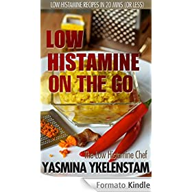 On the Go: Low Histamine recipes in 20 minutes (or less)