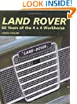 The Land Rover: 60 Years of the 4x4 W...