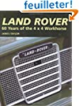 Land Rover: 60 Years of the 4x4 Workh...
