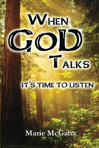 Book: When God Talks, It's Time To Listen by Marie McGaha