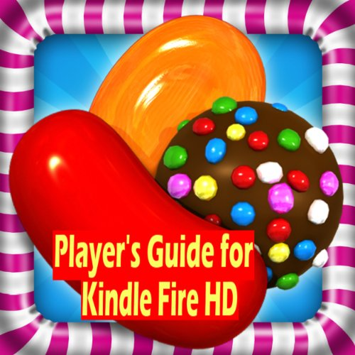 Andrew Aderson - Candy Crush Saga: The Sweet,Tasty, Divine, Delicious and Sugar Crush Guide For Tablet Version & PC to Play Candy Crush Saga Game-How To Install, Free Tips, Tricks and Hints !!! (English Edition)