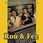 Ron & Fez, Pete Davidson, September 15, 2014 |  Ron & Fez