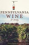 Pennsylvania Wine: A History