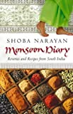 img - for Monsoon Diary: Reveries and Recipes from South India by Shoba Narayan (2004-08-02) book / textbook / text book