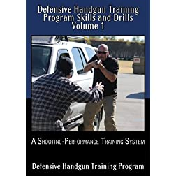 Defensive Handgun Training Program Skills and Drills Volume 1