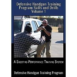 Defensive Handgun Training Program Skills and Drills Volume 1
