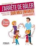 J'ARR�TE DE R�LER SUR MES ENFANTS (ET...