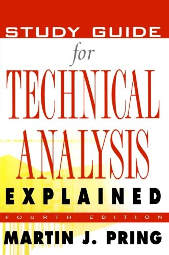 Study Guide for Technical Analysis Explained : The Successful Investor's Guide to Spotting Investment Trends and Turning
