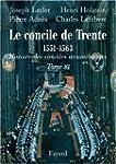 Le concile de Trente 1551-1663 : Deux...