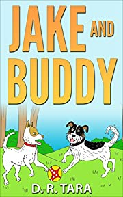 Kids Book: Jake and Buddy (Kids Picture Book and Kids Book About Dogs)