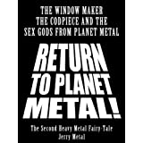 The Second Heavy Metal Fairy Tale - Return to Planet Metal! (Heavy Metal Fairy Tales)